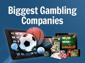 biggest gambling companies