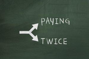 Pay twice