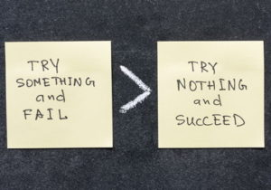 post it notes try something and fail or try nothing and succeed